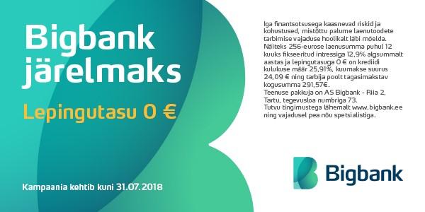 31027ccb360 Bigbank järelmaks pakub juuli lõpuni lepingutasu 0€! - Digizone